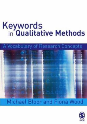 Keywords in Qualitative Methods: A Vocabulary of Research Concepts 9780761943310