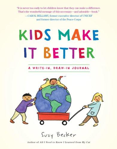 Kids Make It Better: A Write-In, Draw-In Journal 9780761158455