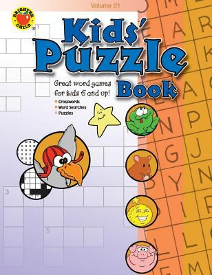 Kids' Puzzle Book: Great Word Games for Kids 6 and Up!