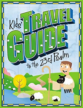 Kids' Travel Guide to the 23rd Psalm 9780764440052