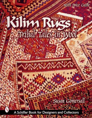 Kilim Rugs: Tribal Tales in Wool 9780764311581