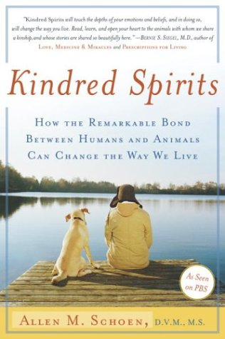 Kindred Spirits: How the Remarkable Bond Between Humans and Animals Can Change the Way We Live 9780767904315
