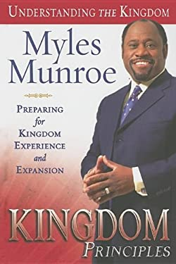 Kingdom Principles: Preparing for Kingdom Experience and Expansion 9780768423730