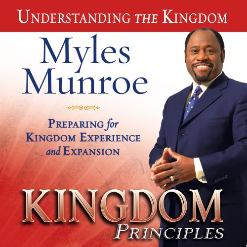 Kingdom Principles: Preparing for Kingdom Experience and Expansion 9780768426052