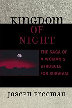 Kingdom of Night: The Saga of a Woman's Struggle for Survival 9780761835332
