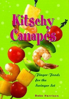 Kitschy Canapes: Finger Foods for the Swinger Set [With Napkins and Toothpicks] 9780765108173