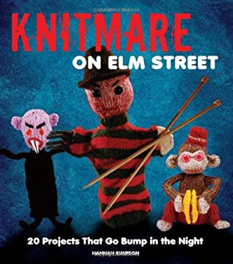 Knitmare on Elm Street: 20 Projects That Go Bump in the Night 9780762444175