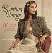Knitting Vintage: 30 Knitting Projects Inspired by Period Fashions 10840977