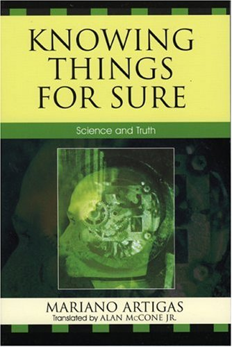Knowing Things for Sure: Science and Truth 9780761835110