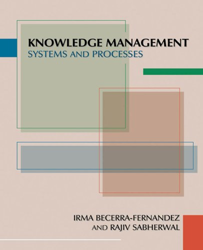 Knowledge Managemenmt: Systems and Processes 9780765623515
