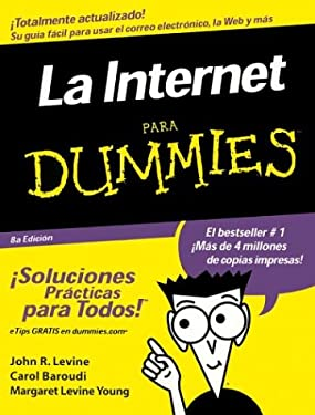La Internet Para Dummies = The Internet for Dummies 9780764540967