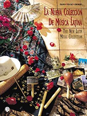 La Nueva Coleccin de Msica Latina: The New Latin Music Collection (Piano/Vocal/Chords) (Spanish Language Edition) 9780769260044