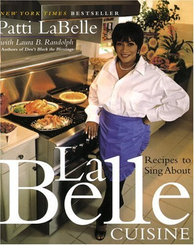 Labelle Cuisine: Recipes to Sing about 9780767903141
