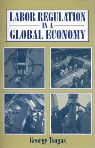 Labor Regulation in a Global Economy 9780765605580