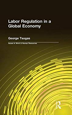 Labor Regulation in a Global Economy 9780765605573