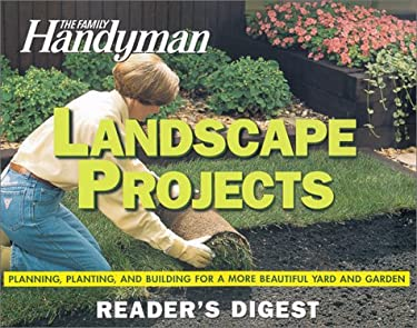 Landscape Projects: Planning, Planting, and Building for a More Beautiful Yard and Garden 9780762103881