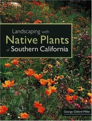 Landscaping with Native Plants of Southern California 9780760329672