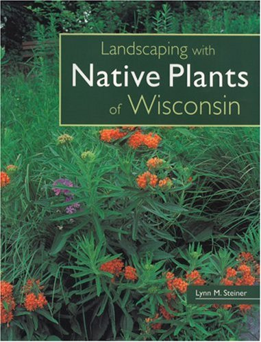 Landscaping with Native Plants of Wisconsin 9780760329696