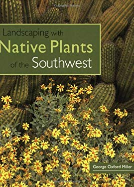 Landscaping with Native Plants of the Southwest 9780760329689