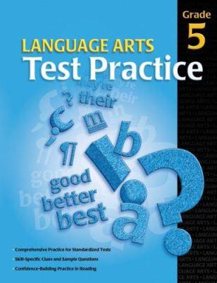 Language Arts Test Practice, Grade 5 9780769644752