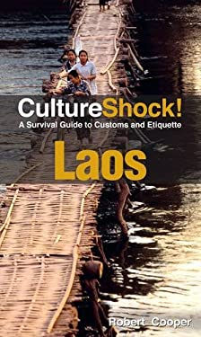 CultureShock! Laos: A Survival Guide to Customs and Etiquette 9780761458715
