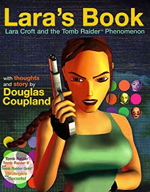 Lara's Book: Lara Croft and the Tomb Raider Phenomenon 9780761515807