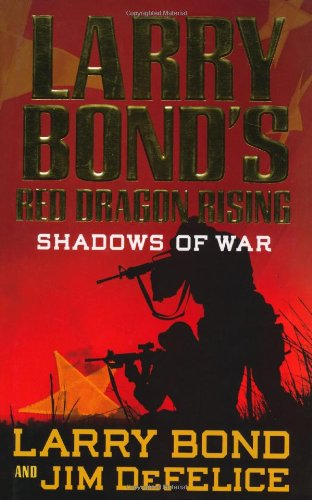 Larry Bond's Red Dragon Rising: Shadows of War 9780765321374