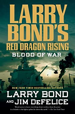 Larry Bond's Red Dragon Rising: Blood of War 9780765321404