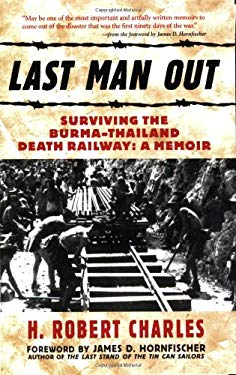 Last Man Out: Surviving the Burma-Thailand Death Railway 9780760328200