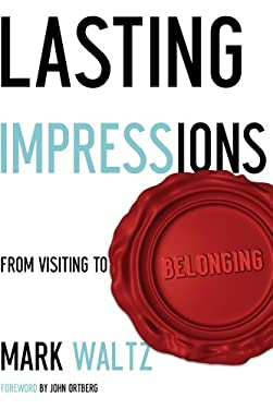 Lasting Impressions: From Visiting to Belonging 9780764437472