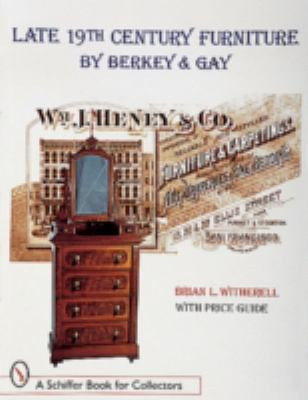 Late 19th Century Furniture by Berkey and Gay 9780764306563