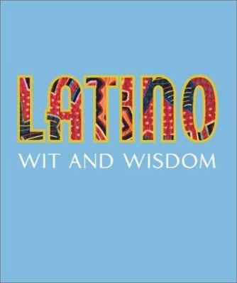 Latino Wit and Wisdom