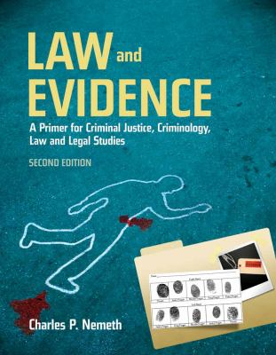 Law and Evidence: A Primer for Criminal Justice, Criminology, Law and Legal Studies 9780763766610