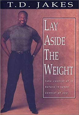 Lay Aside the Weight with Workbook: Take Control of It Before It Takes Control of You! 9780764227493