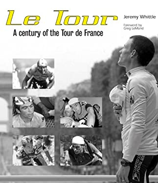 Le Tour: A Century of the Tour de France 9780760316719