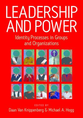 Leadership and Power: Identity Processes in Groups and Organizations 9780761947035