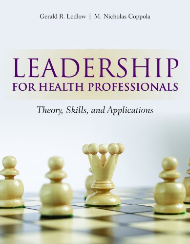 Leadership for Health Professionals: Theory, Skills, and Applications 9780763781514