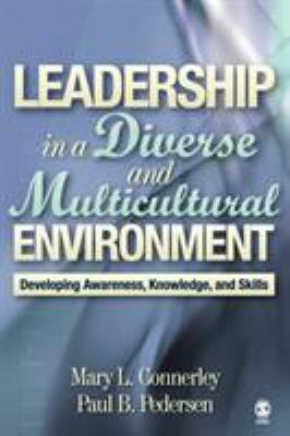 Leadership in a Diverse and Multicultural Environment: Developing Awareness, Knowledge, and Skills 9780761988601