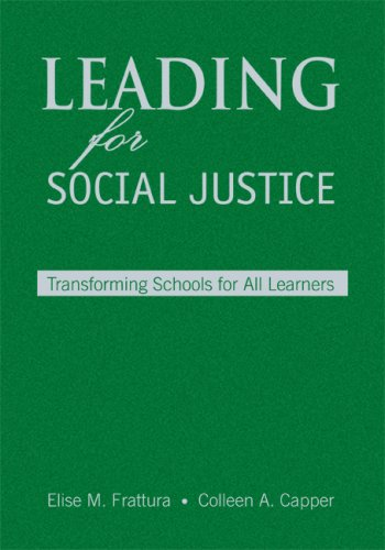 Leading for Social Justice: Transforming Schools for All Learners 9780761931775
