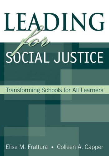 Leading for Social Justice: Transforming Schools for All Learners 9780761931782