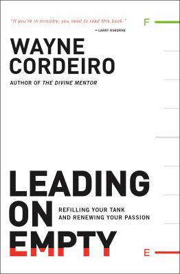 Leading on Empty: Refilling Your Tank and Renewing Your Passion 9780764207594