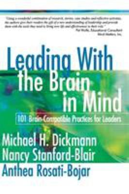 Leading with the Brain in Mind: 101 Brain-Compatible Practices for Leaders 9780761939481