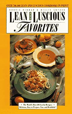 Lean and Luscious Favorites: The World's Best 301 Lowfat Recipes: Delicious, Easy to Prepare, Fun, and Healthful! 9780761506447