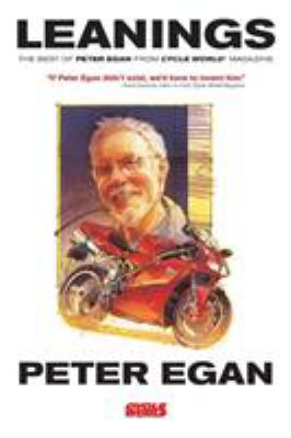 Leanings: The Best of Peter Egan from Cycle World Magazine 9780760336571