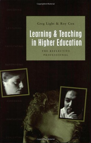 Learning & Teaching in Higher Education: The Reflective Professional 9780761965534