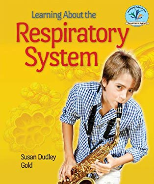 Learning about the Respiratory System 9780766041615