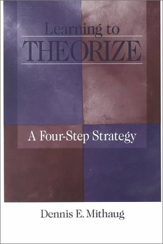 Learning to Theorize: A Four-Step Strategy 9780761909804