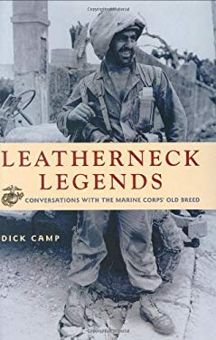 Leatherneck Legends: Conversations with the Marine Corps' Old Breed 9780760321577