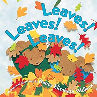 Leaves! Leaves! Leaves! 9780761451402