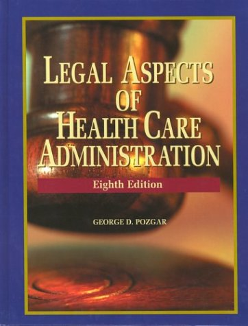 Legal Aspects of Health Administration, 8th Edition 9780763724948
